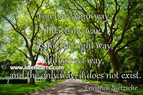 You Have Your Way.