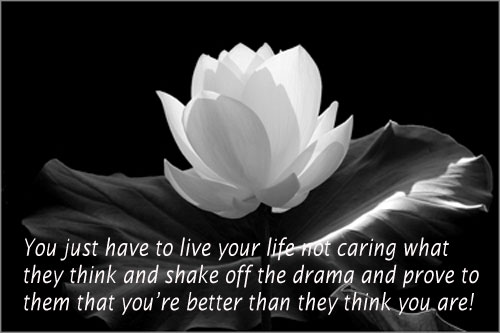 You Just Have To Live Your Life Not Caring What They Think