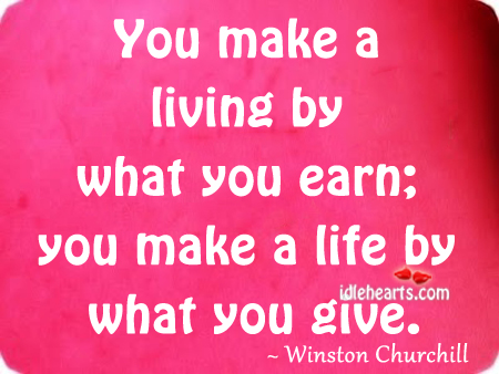 You make a living by what you earn Image