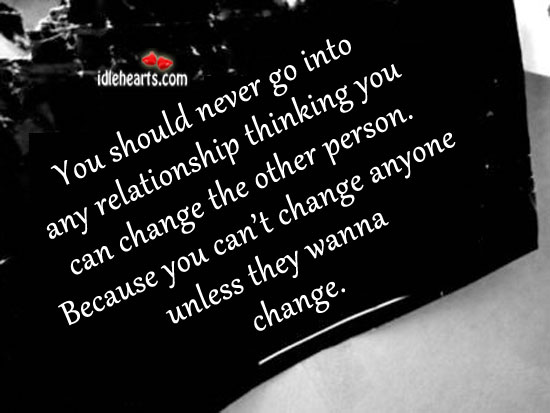 You should never go into any relationship thinking Image