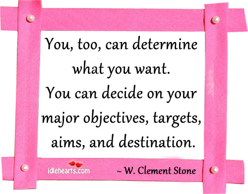 You, Too, Can Determine What You Want.