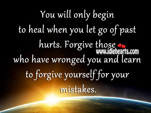 You Will Only Begin To Heal When You Let Go Of Past Hurts.