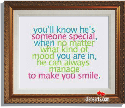 You'll Know He's Something Special, When No Matter….