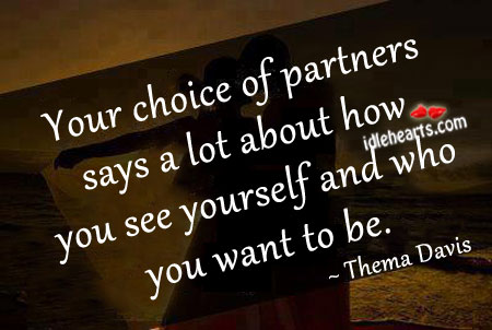 Your Choice Of Partners Says A Lot About You
