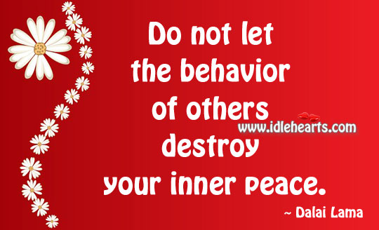 Image, Do not let the behavior of others destroy your inner peace.