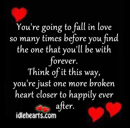 You're going to fall in love so many times before. Image