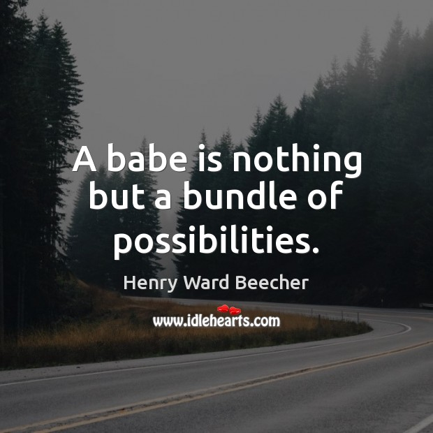Image, A babe is nothing but a bundle of possibilities.