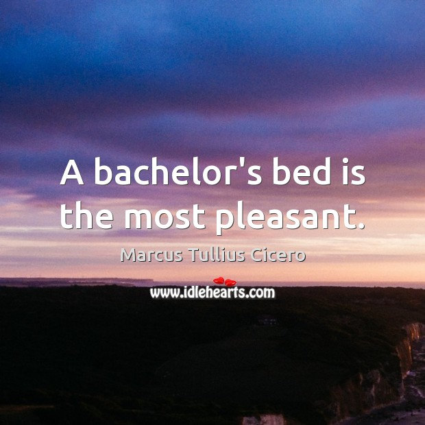 A bachelor's bed is the most pleasant. Image