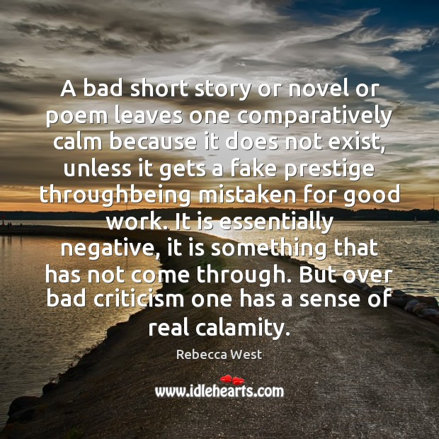 Image, A bad short story or novel or poem leaves one comparatively calm
