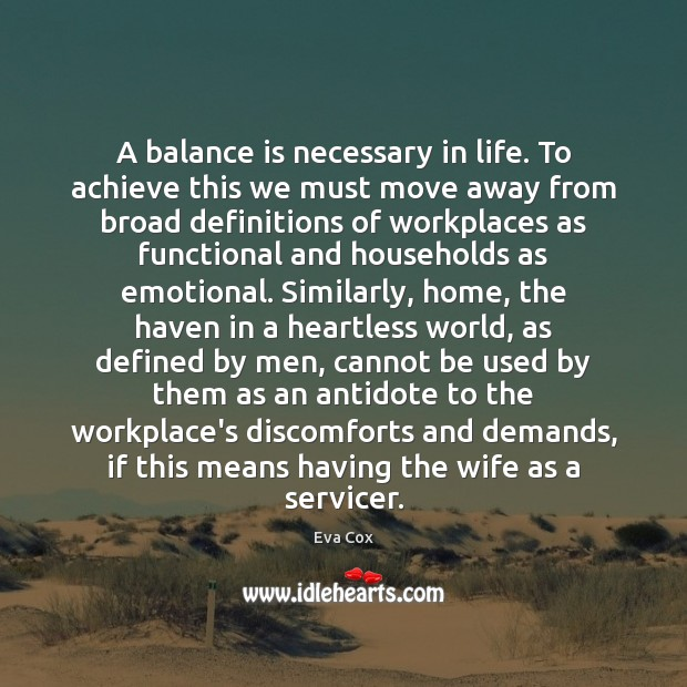 A balance is necessary in life. To achieve this we must move Image