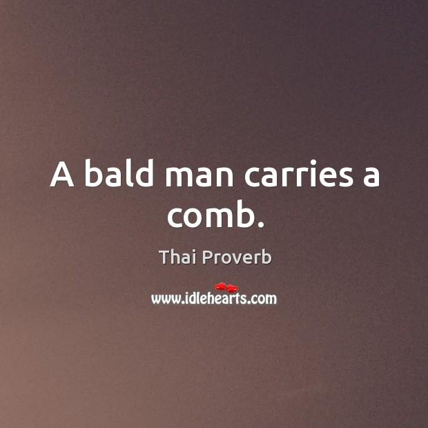 A bald man carries a comb. Thai Proverbs Image