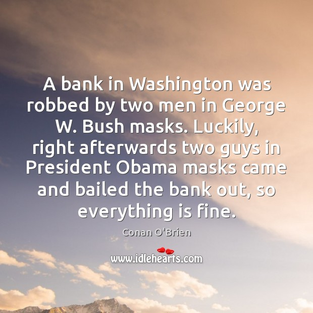 Image, A bank in Washington was robbed by two men in George W.