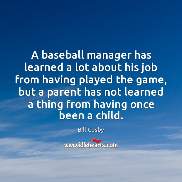 A baseball manager has learned a lot about his job from having Image