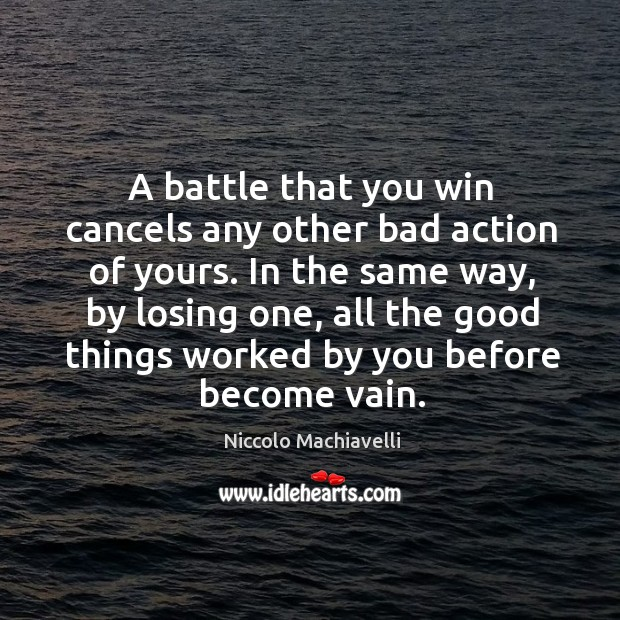 Image, A battle that you win cancels any other bad action of yours.