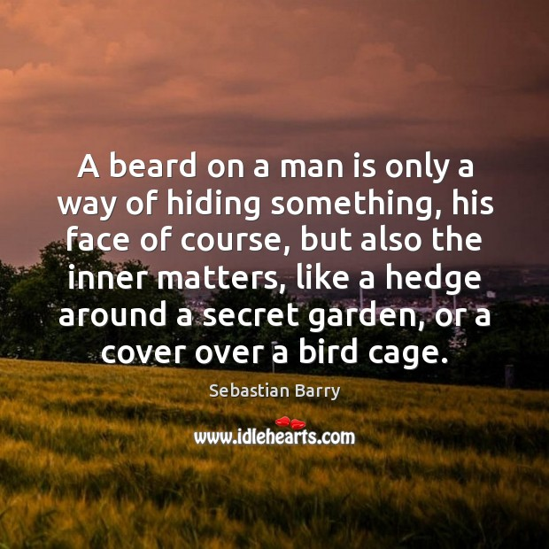 A beard on a man is only a way of hiding something, Image
