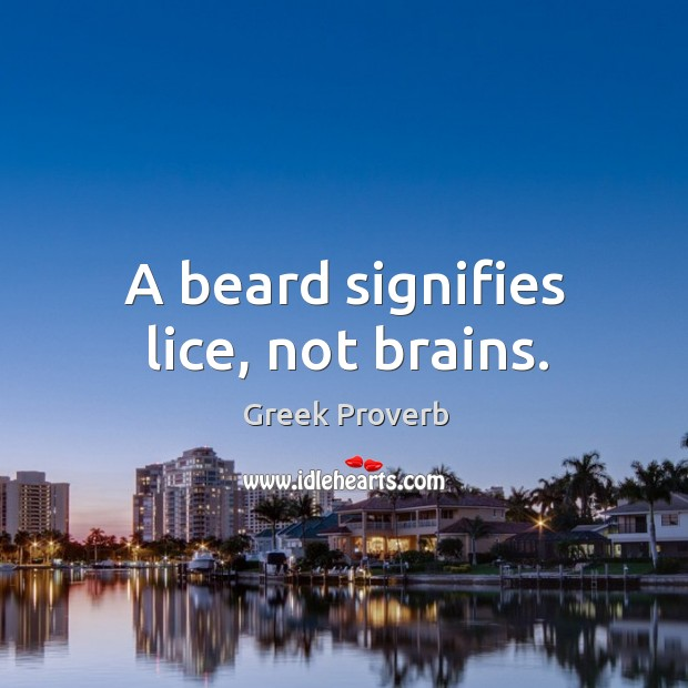 Image, A beard signifies lice, not brains.