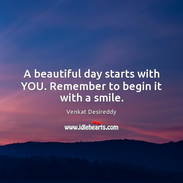 A beautiful day starts with you. Image