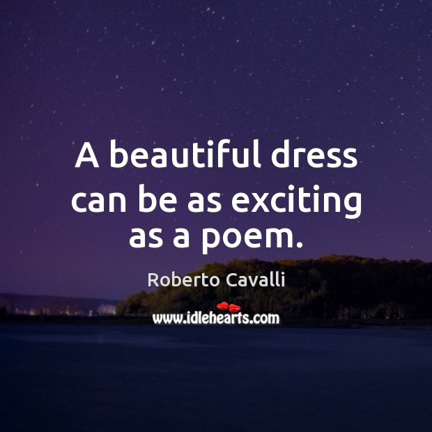 Image, A beautiful dress can be as exciting as a poem.