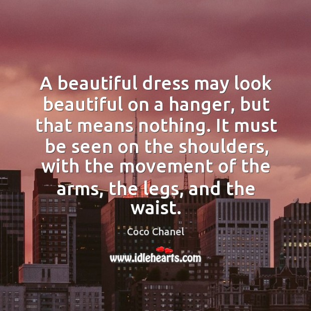 Image, A beautiful dress may look beautiful on a hanger, but that means
