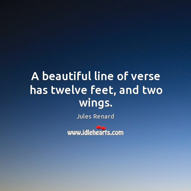 Image, A beautiful line of verse has twelve feet, and two wings.