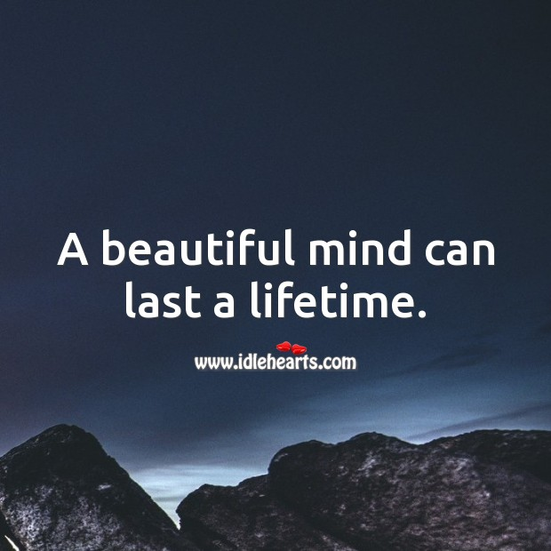 A beautiful mind can last a lifetime. Beauty Quotes Image
