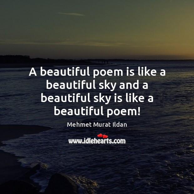 Image, A beautiful poem is like a beautiful sky and a beautiful sky is like a beautiful poem!