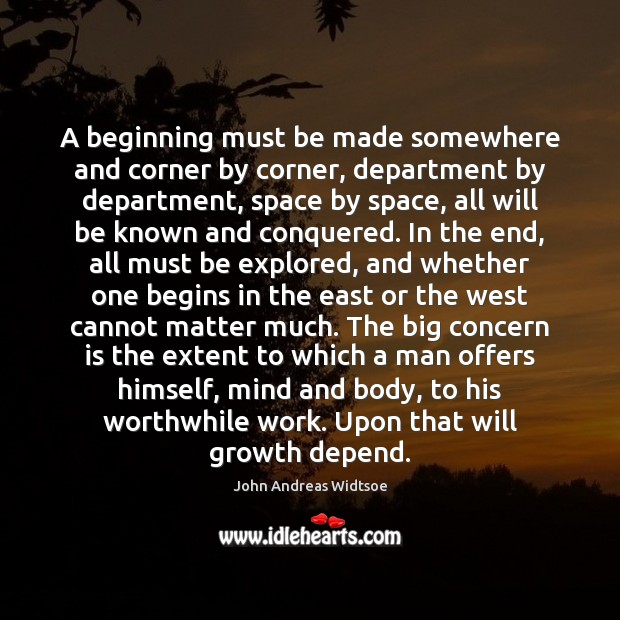 A beginning must be made somewhere and corner by corner, department by Growth Quotes Image