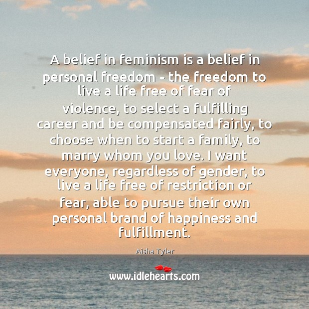 A belief in feminism is a belief in personal freedom – the Image