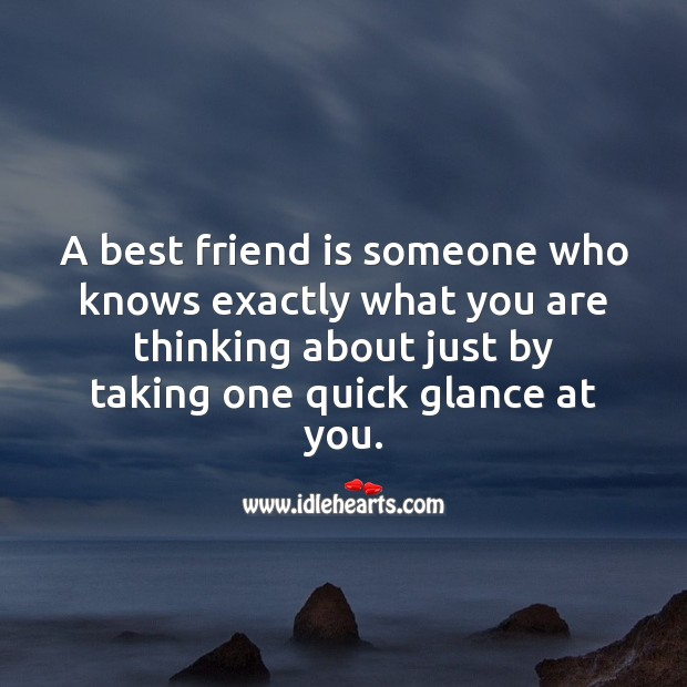 A best friend is someone who knows exactly what you are thinking Best Friend Quotes Image