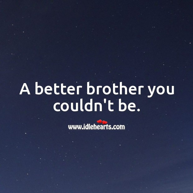 A better brother you couldn't be. Image