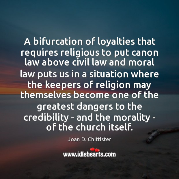 Image, A bifurcation of loyalties that requires religious to put canon law above