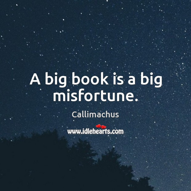 Image, A big book is a big misfortune.