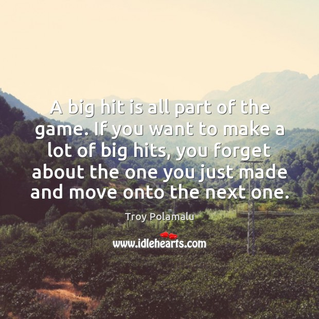 Image, A big hit is all part of the game. If you want