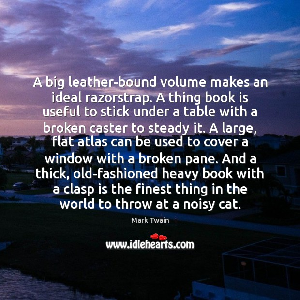 Image, A big leather-bound volume makes an ideal razorstrap. A thing book is