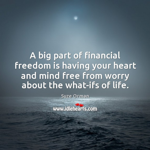 A big part of financial freedom is having your heart and mind Image