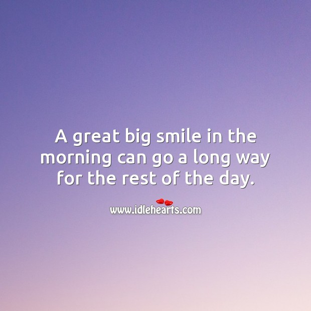 Image about A big smile in the morning can go a long way for the rest of the day.