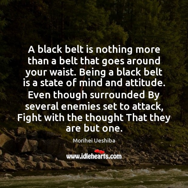 Image, A black belt is nothing more than a belt that goes around