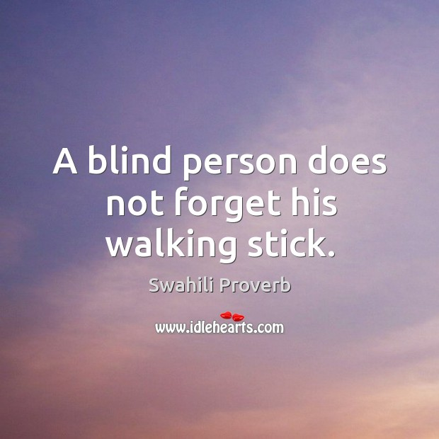 Image, A blind person does not forget his walking stick.
