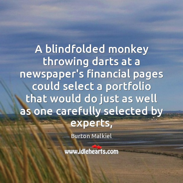 Image, A blindfolded monkey throwing darts at a newspaper's financial pages could select