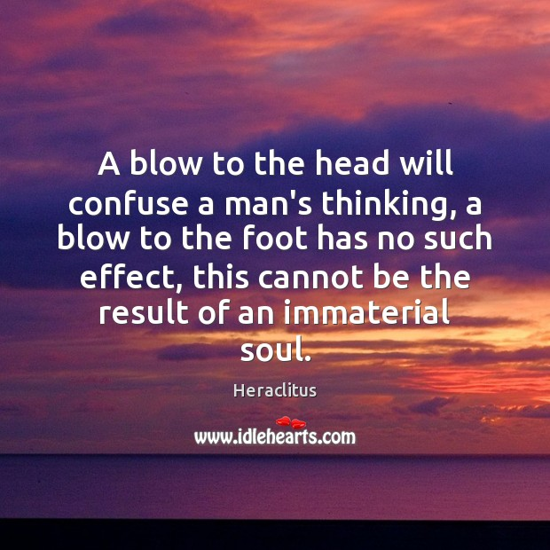 A blow to the head will confuse a man's thinking, a blow Image
