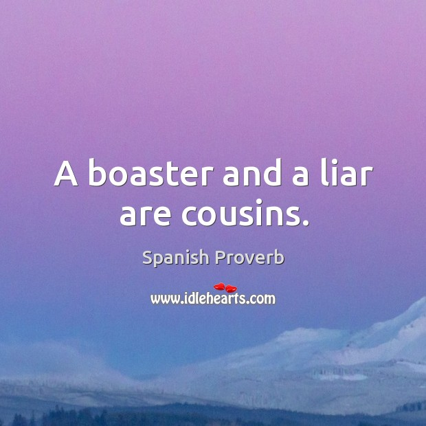 Image, A boaster and a liar are cousins.