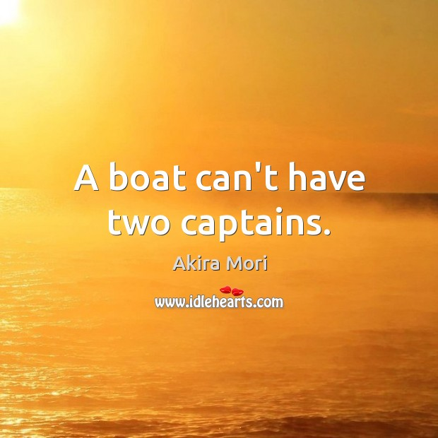 Image, A boat can't have two captains.