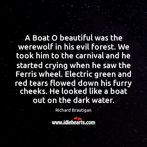 A Boat O beautiful was the werewolf in his evil forest. We Image