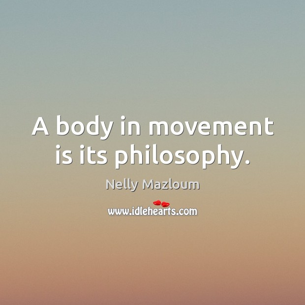 A body in movement is its philosophy. Image