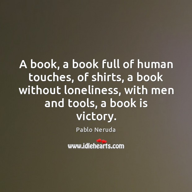 A book, a book full of human touches, of shirts, a book Books Quotes Image