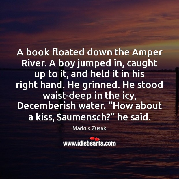 A book floated down the Amper River. A boy jumped in, caught Image