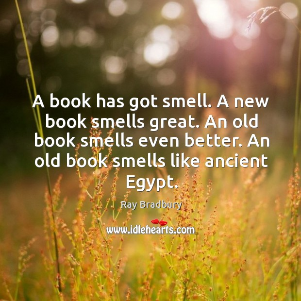 Image, A book has got smell. A new book smells great. An old