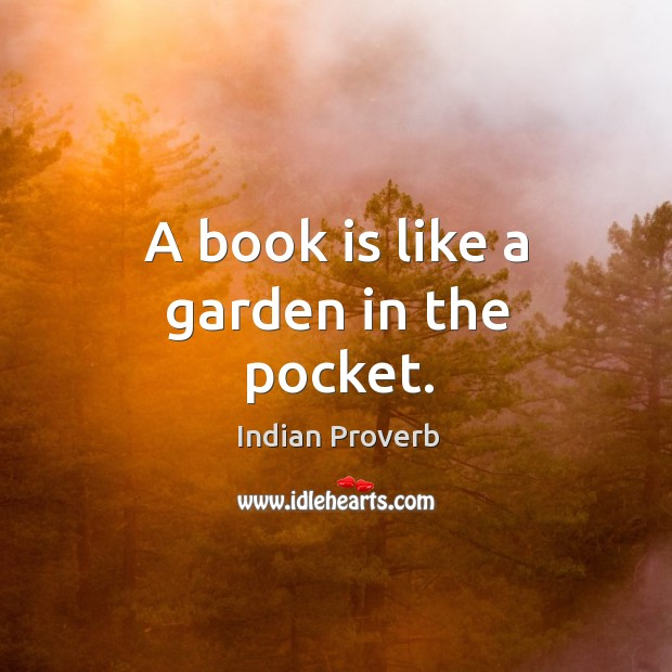 Image, A book is like a garden in the pocket.