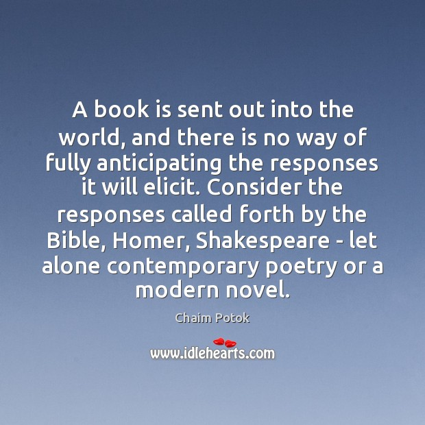 A book is sent out into the world, and there is no Chaim Potok Picture Quote