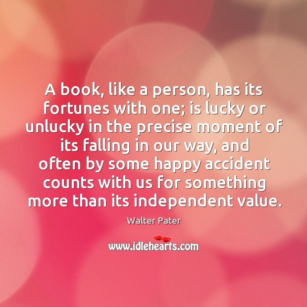 A book, like a person, has its fortunes with one; is lucky Image